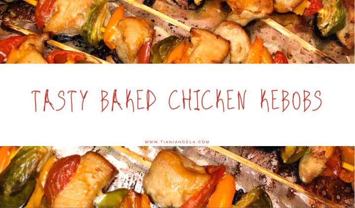 Tasty baked chicken kebobs