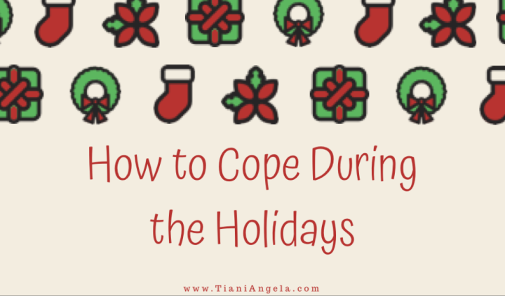 Storytime|How to Cope During theHolidays