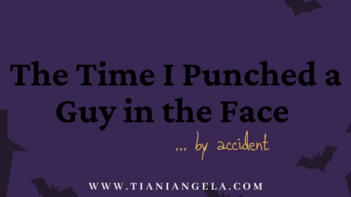 The Time I Punched a Guy in theFace
