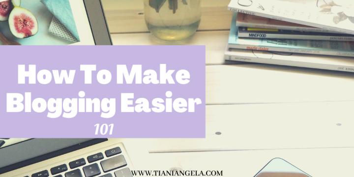 How to Make BloggingEasier