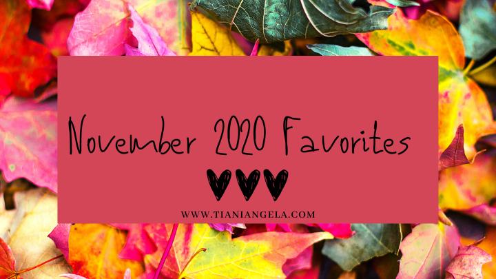 November 2020 Favorites!