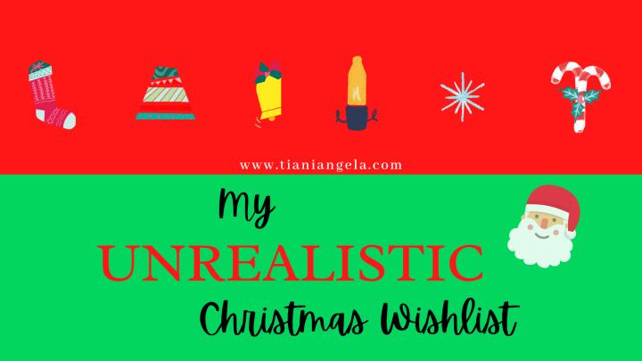 My Unrealistic Christmas Wishlist | Blogmas Day6