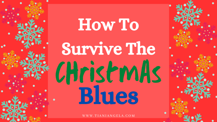 How to Survive the Christmas Blues | Blogmas Day20