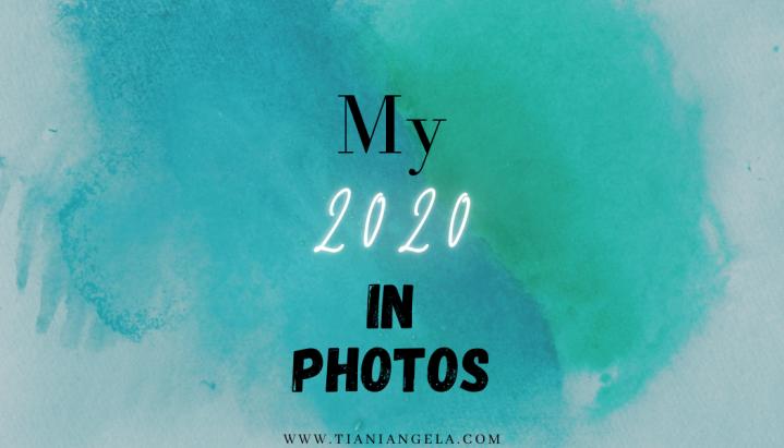 My 2020 inPhotos