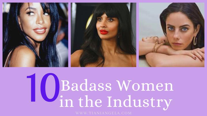 10 Badass Women in theIndustry