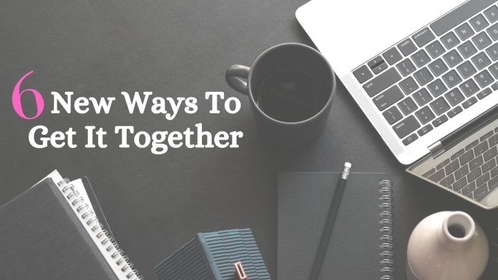 6 New Ways To Get ItTogether